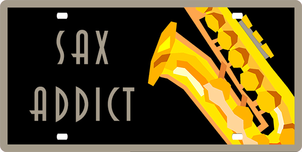 Sax Addict License Plate License Plate, Sax Addict License Plate License Tag